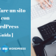 Come fare un sito con WordPress (La guida definitiva )