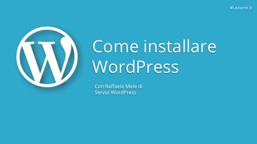 Corso WordPress Gratuito - Lezione 3