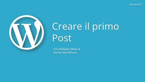 Corso WordPress Gratuito - Lezione 6